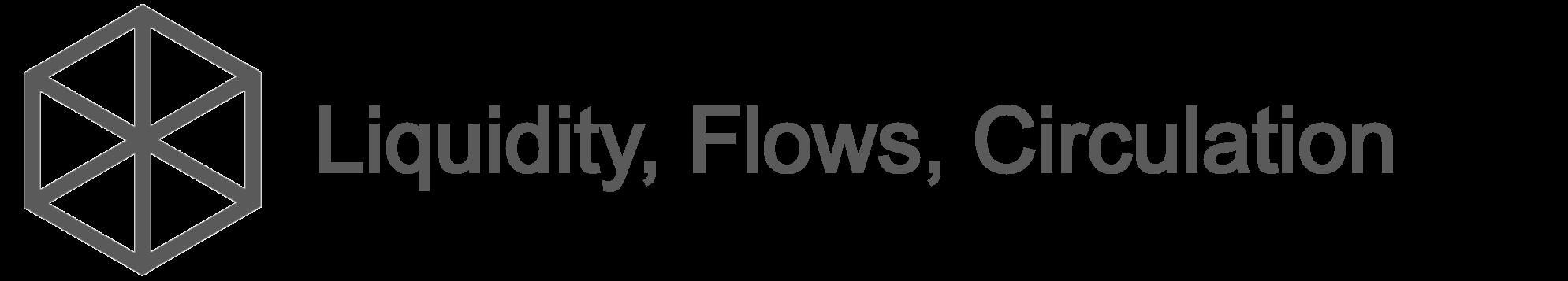 Liquidity, Flows, Circulation